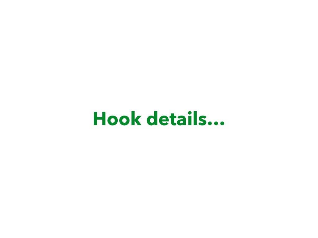 Hook details…