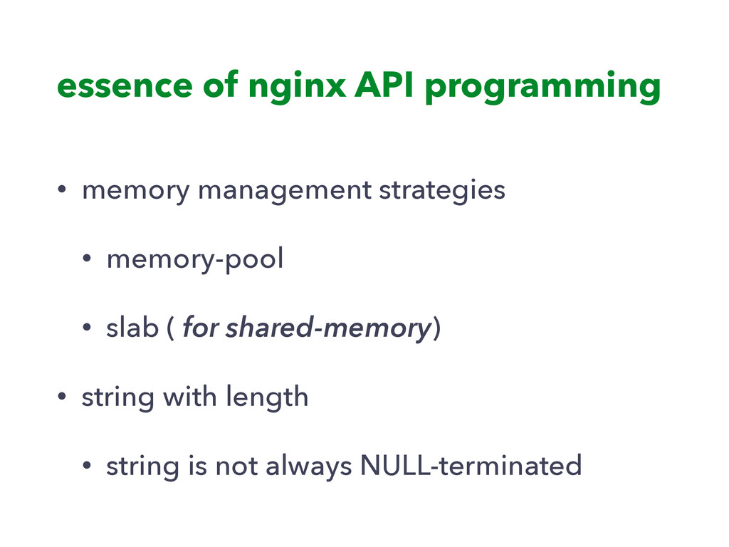 essence of nginx API programming • memory manag...
