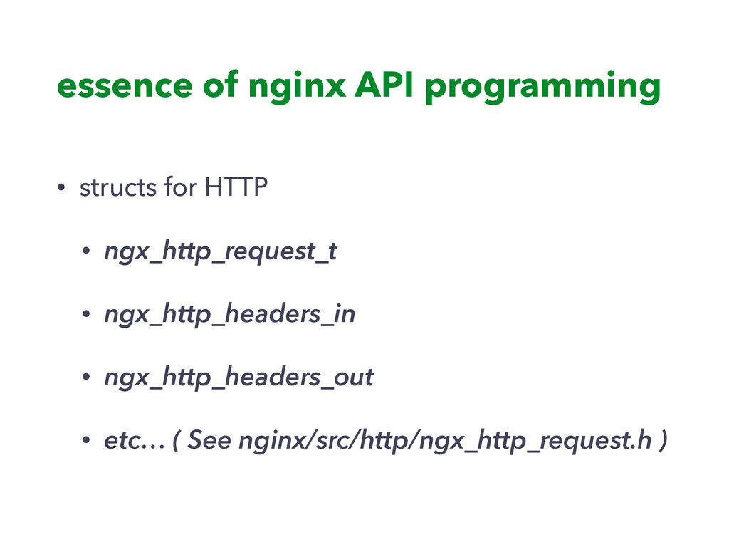 essence of nginx API programming • structs for ...
