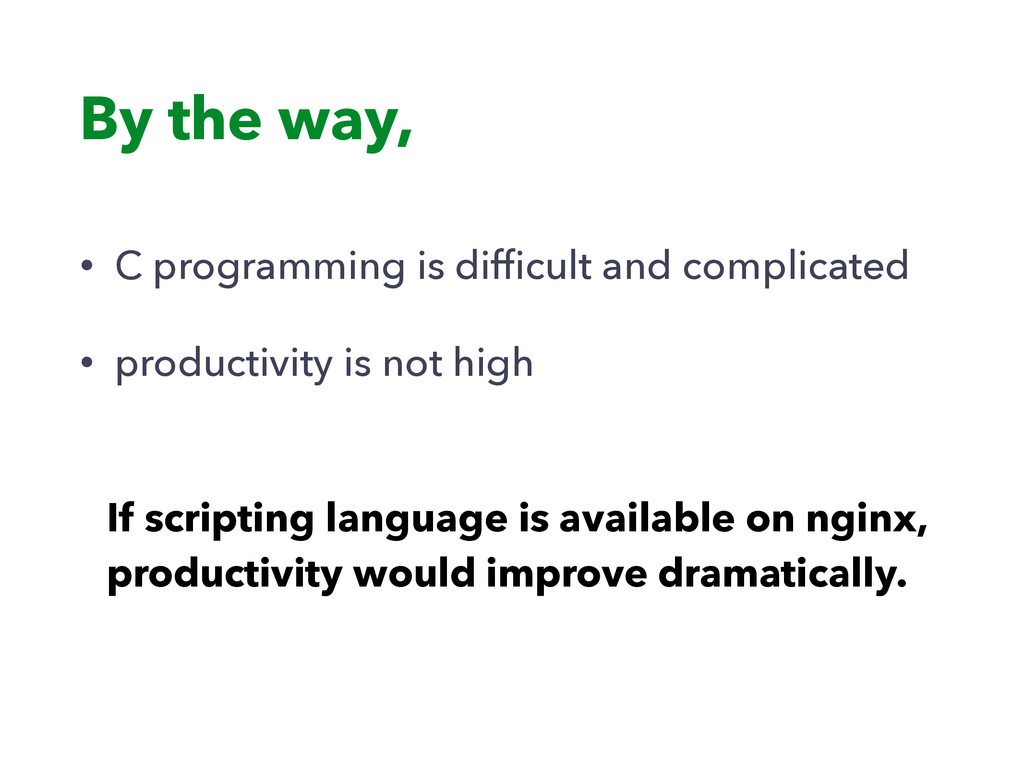 By the way, • C programming is difficult and com...
