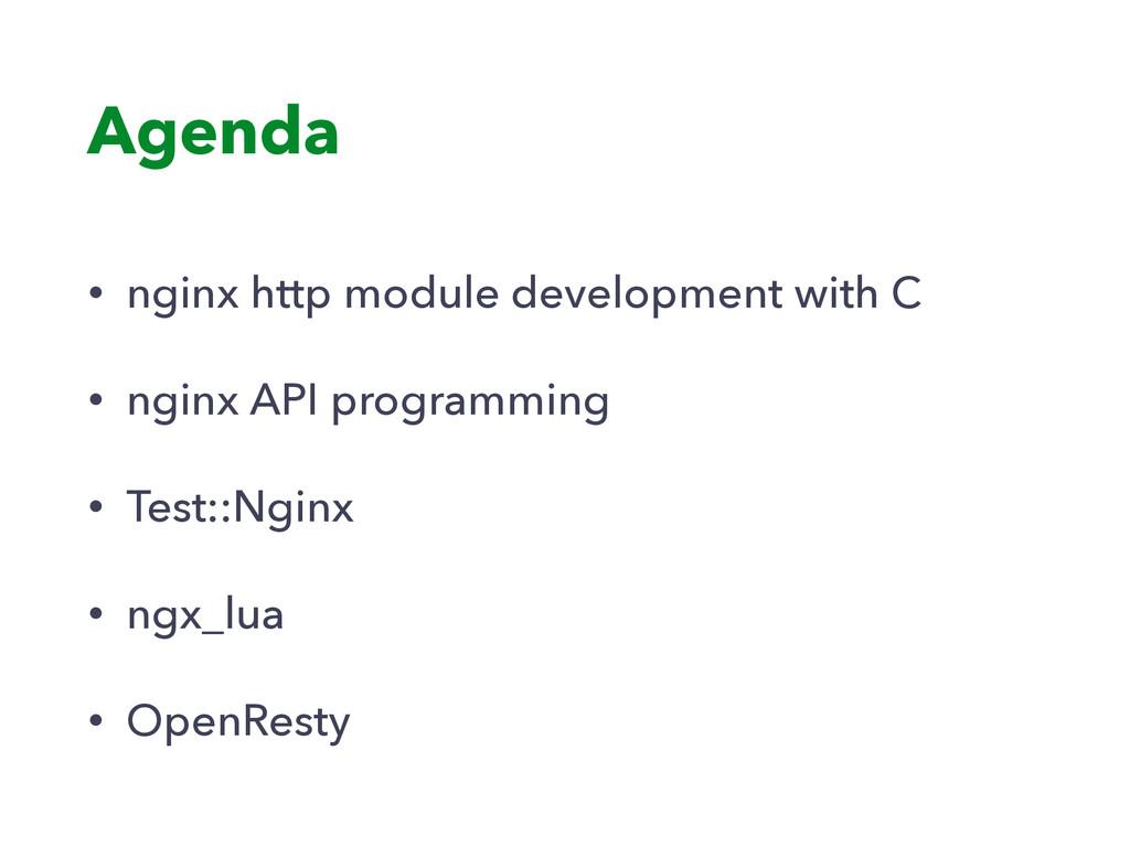 Agenda • nginx http module development with C •...