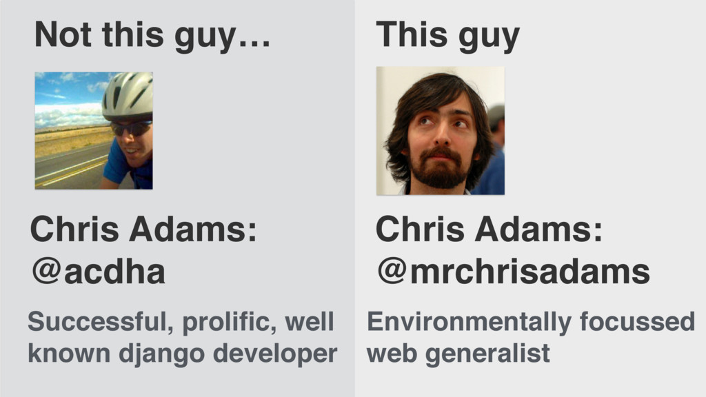 Chris Adams: @acdha Successful, prolific, well k...