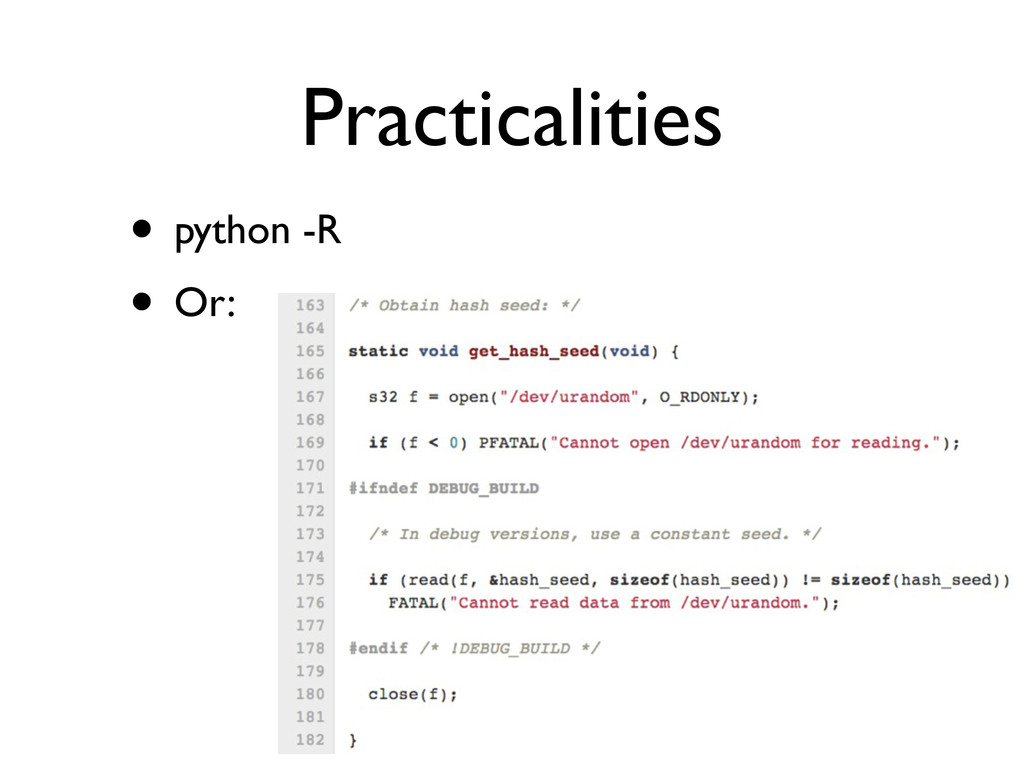 Practicalities • python -R • Or: