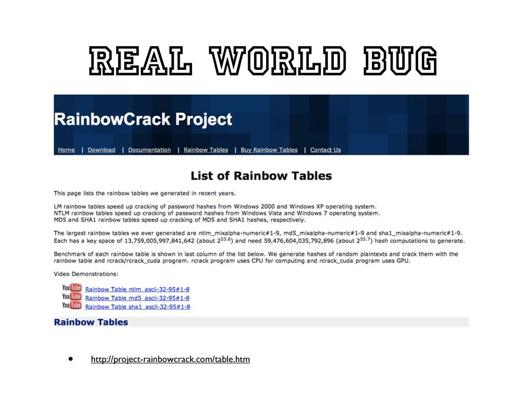 Real world bug • http://project-rainbowcrack.co...