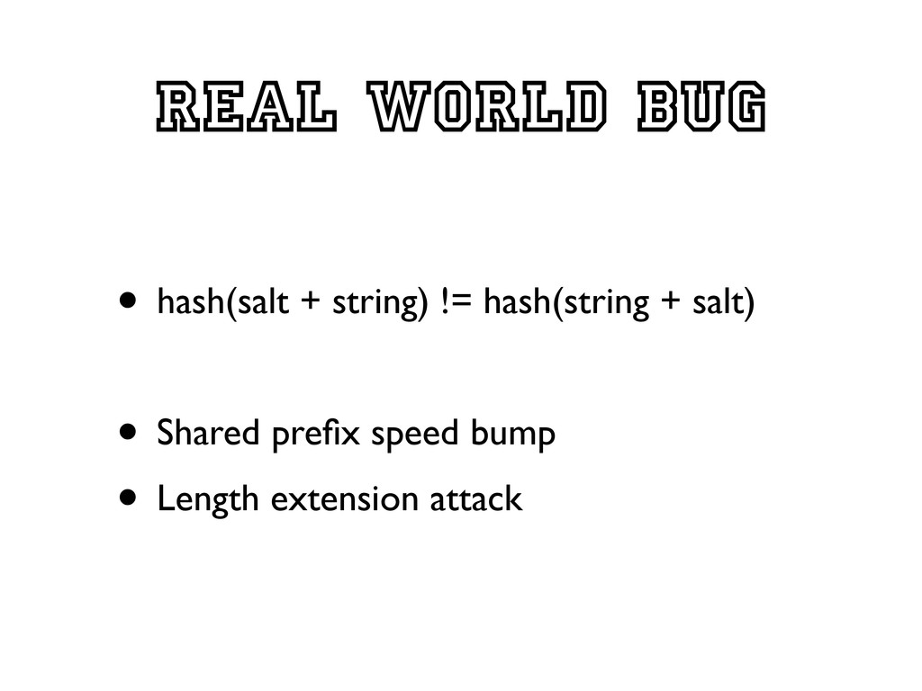 Real world bug • hash(salt + string) != hash(st...