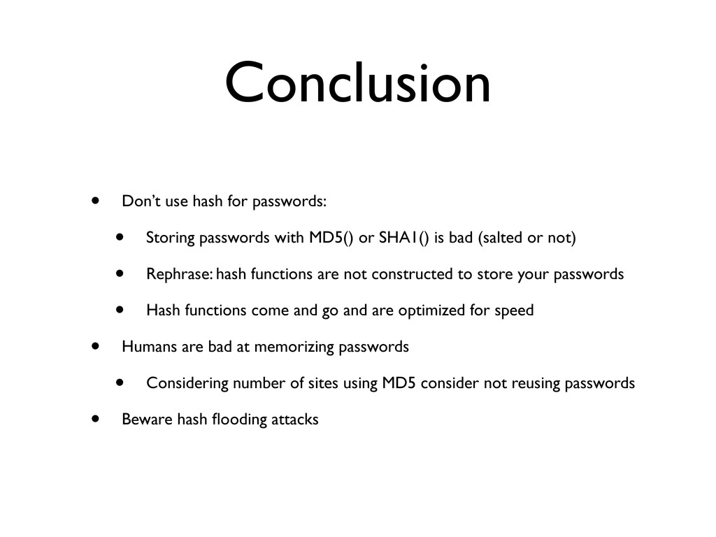 Conclusion • Don't use hash for passwords: • St...