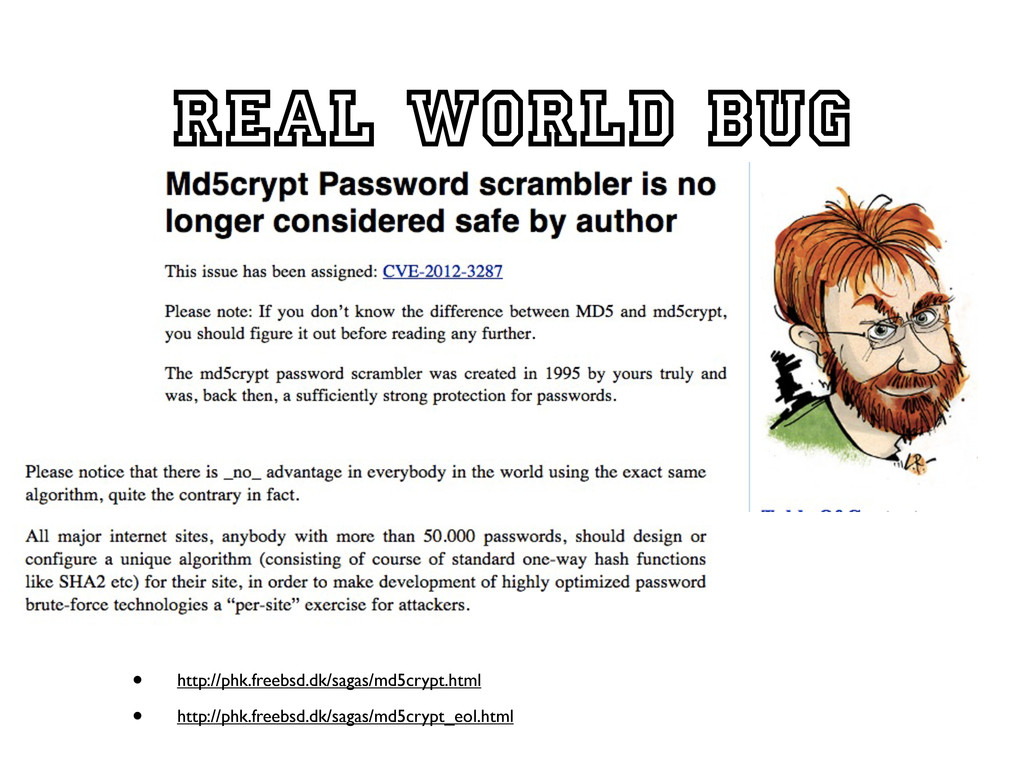 Real world bug • http://phk.freebsd.dk/sagas/md...