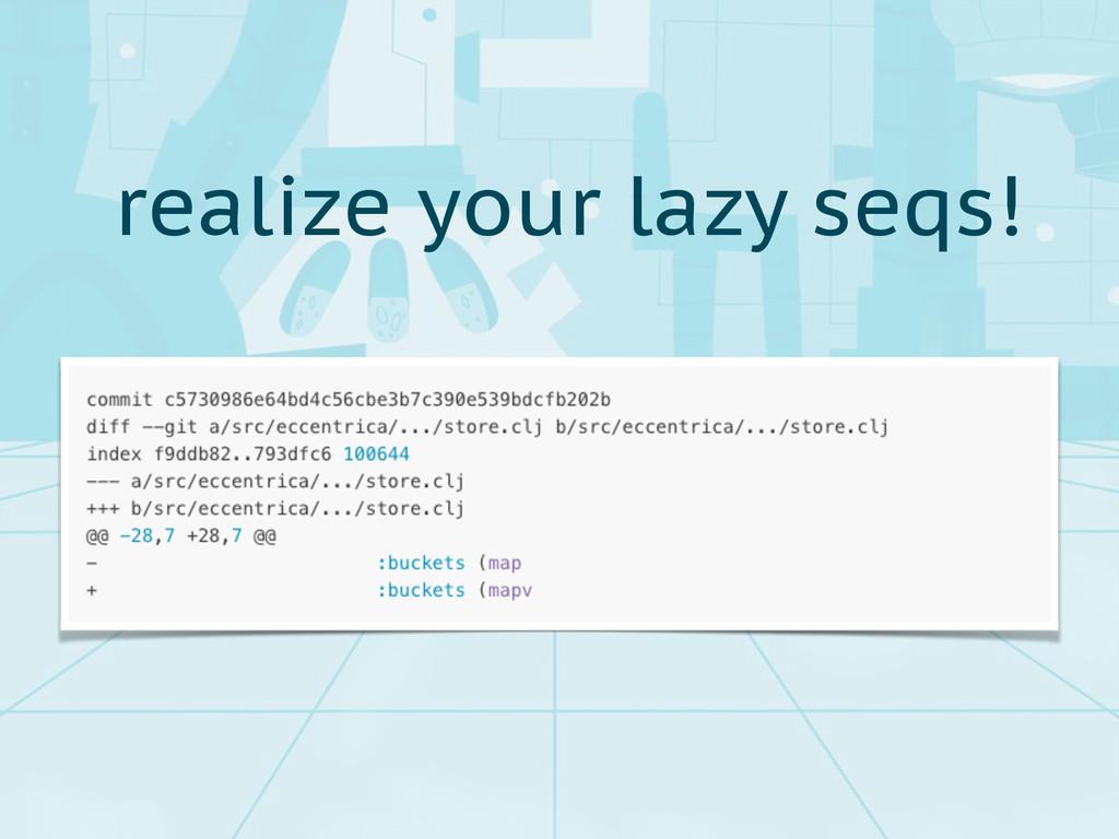 realize your lazy seqs!