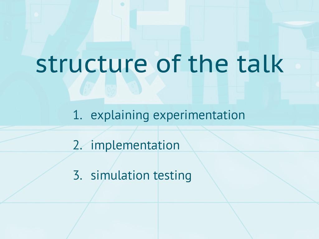 1. explaining experimentation 2. implementation...