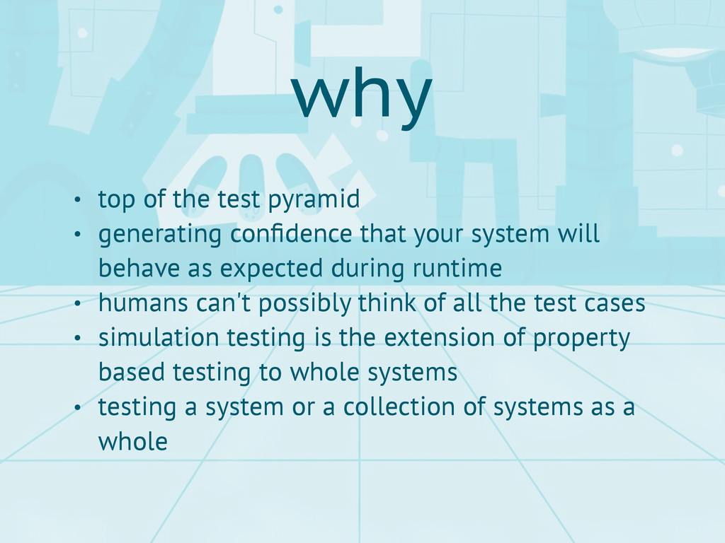 why • top of the test pyramid • generating confi...