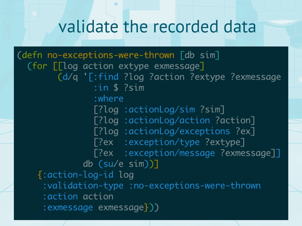 validate the recorded data