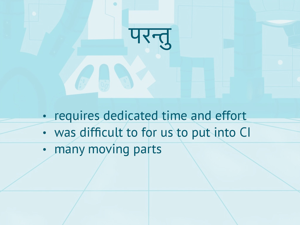 परन्तु • requires dedicated time and effort • w...