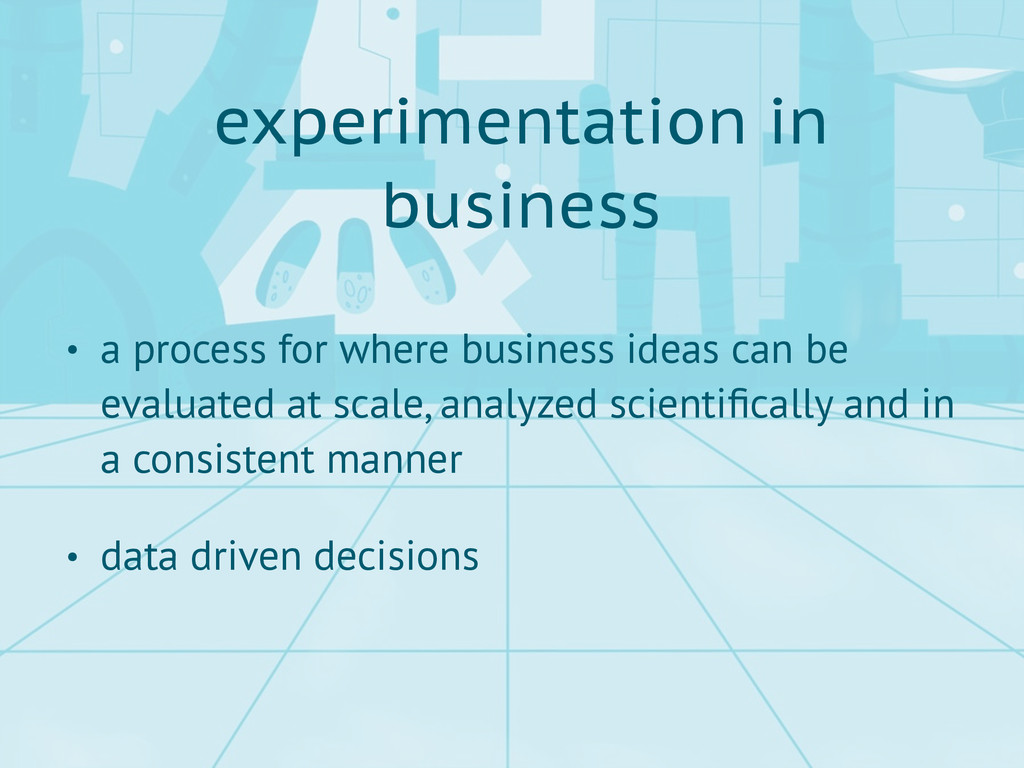 experimentation in business • a process for whe...