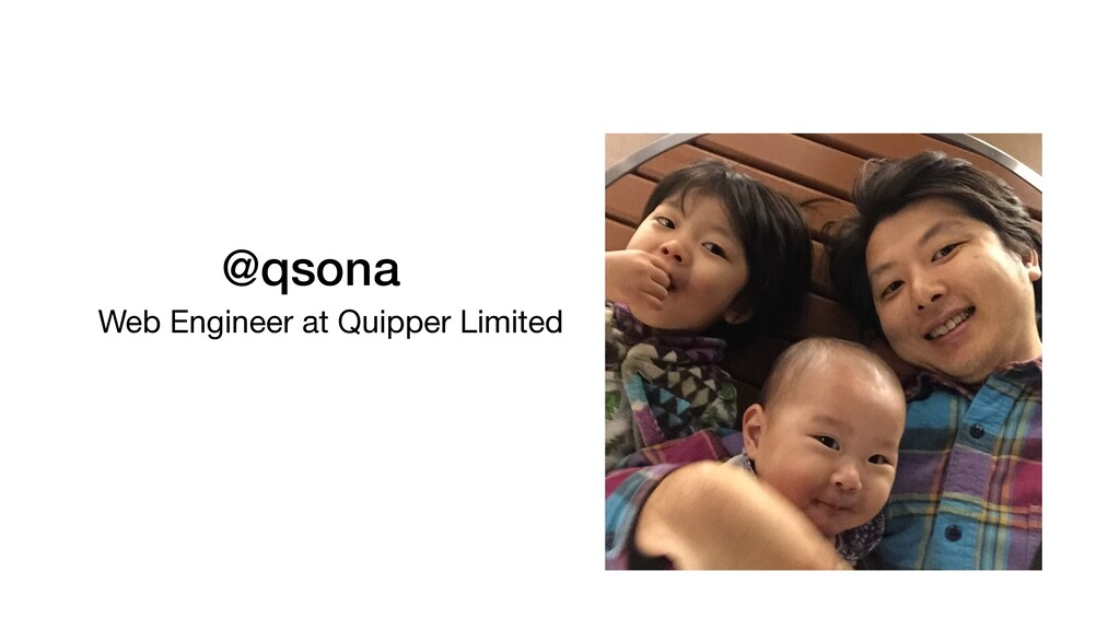 @qsona Web Engineer at Quipper Limited