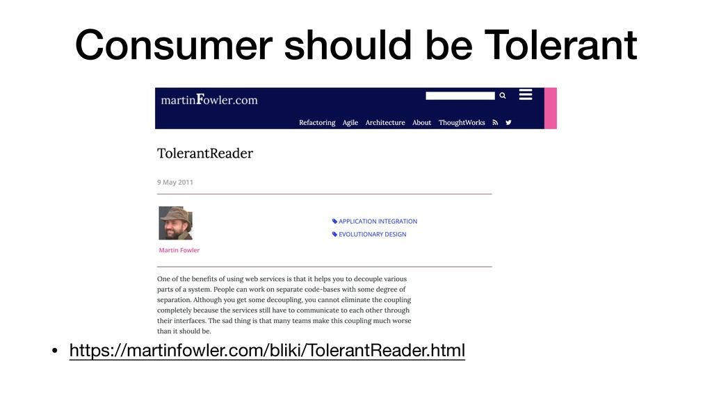 Consumer should be Tolerant • https://martinfow...