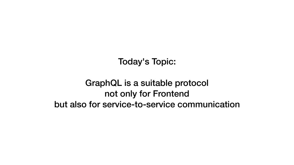 Today's Topic: GraphQL is a suitable protocol n...