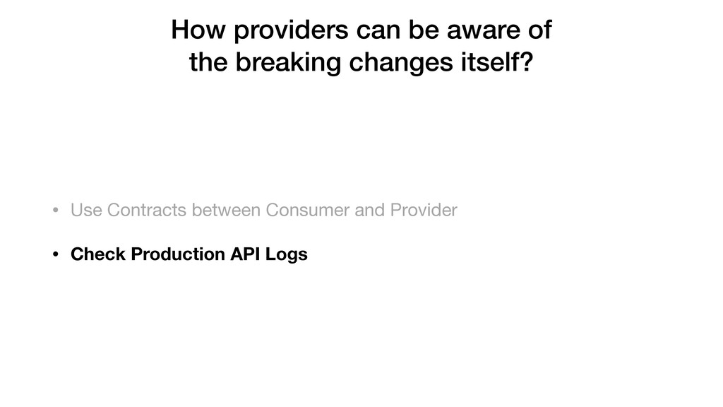 How providers can be aware of the breaking chan...