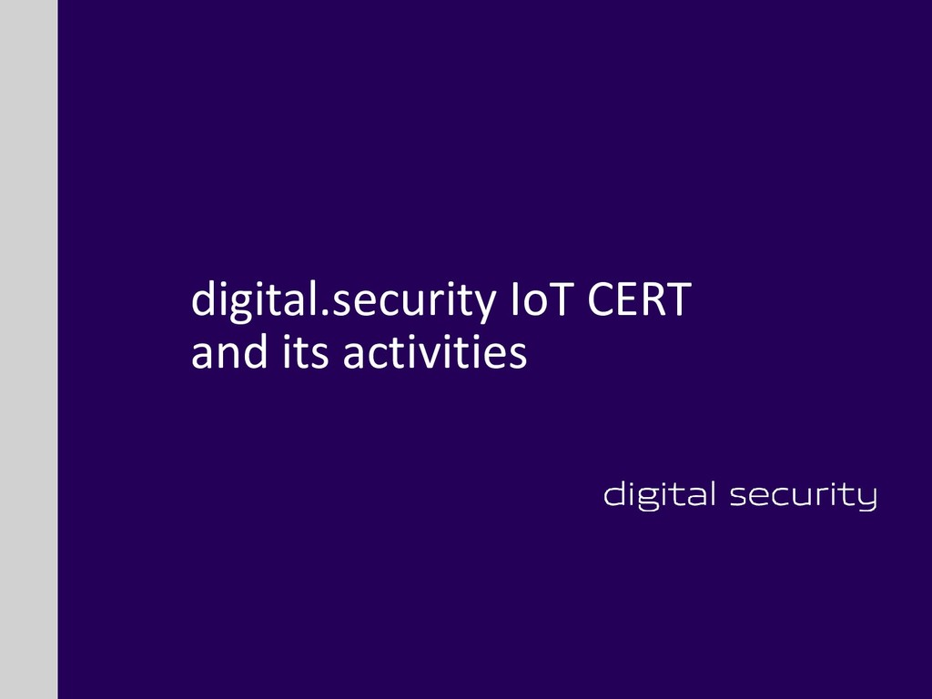 digital.security IoT CERT and its activities