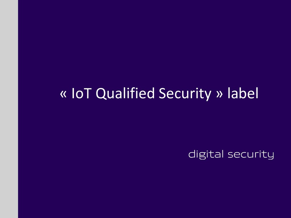 « IoT Qualified Security » label