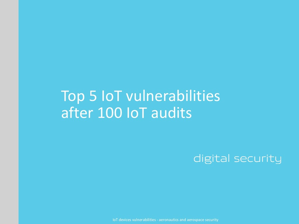 Top 5 IoT vulnerabilities after 100 IoT audits ...