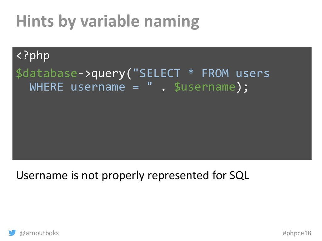 @arnoutboks #phpce18 Hints by variable naming <...