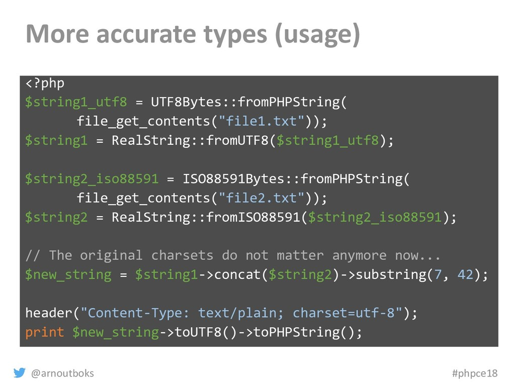 @arnoutboks #phpce18 More accurate types (usage...