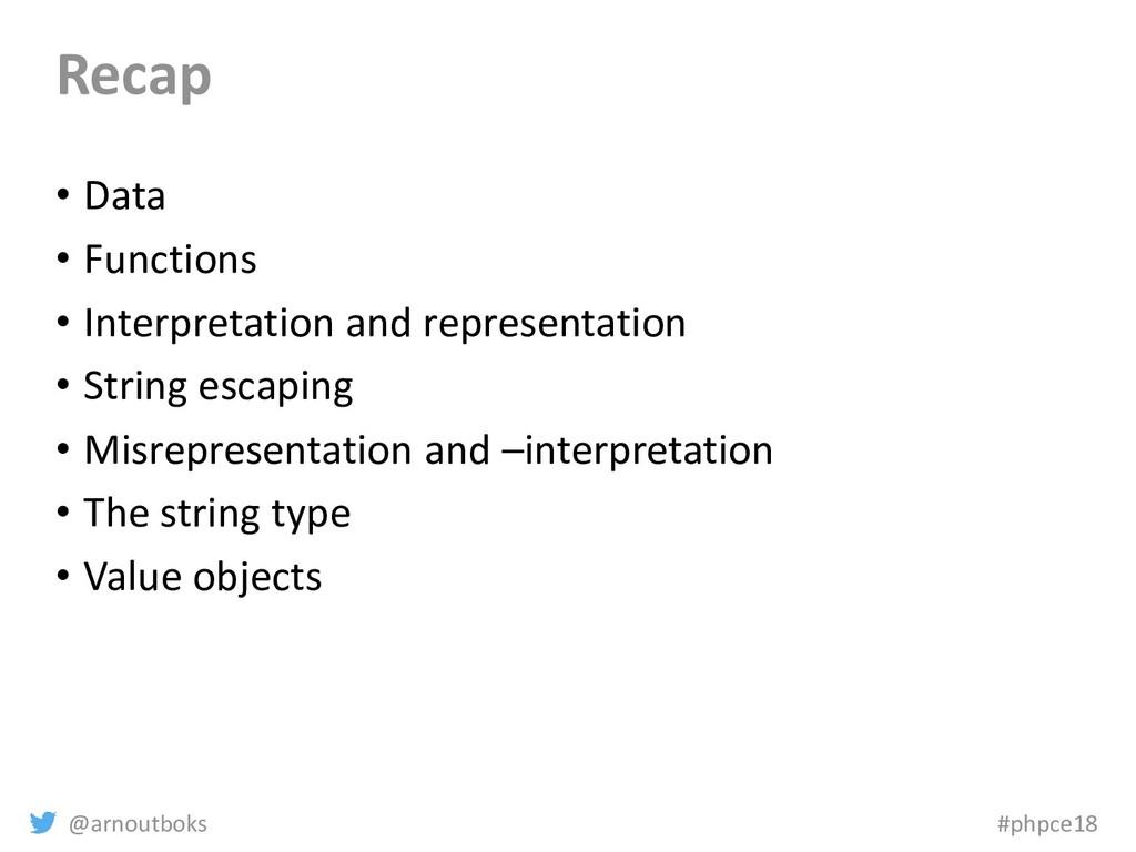 @arnoutboks #phpce18 Recap • Data • Functions •...