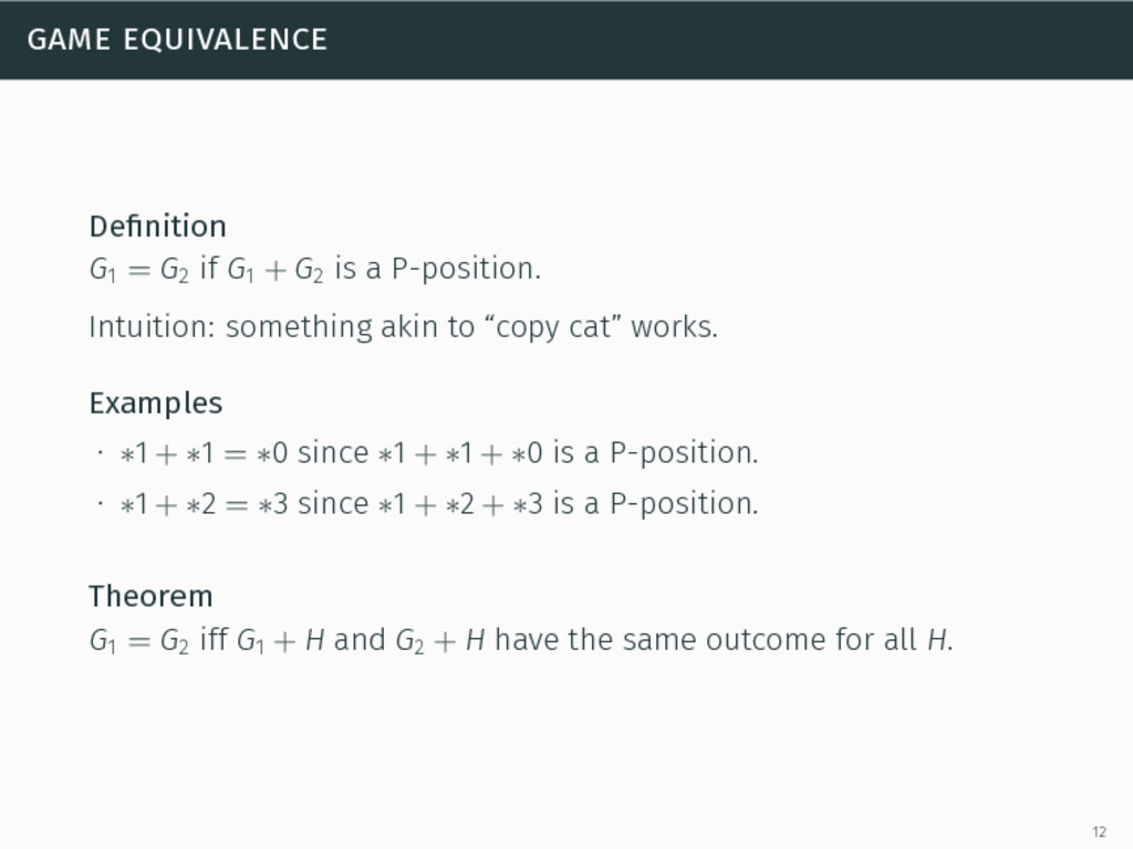 game equivalence Definition G1 = G2 if G1 + G2 i...