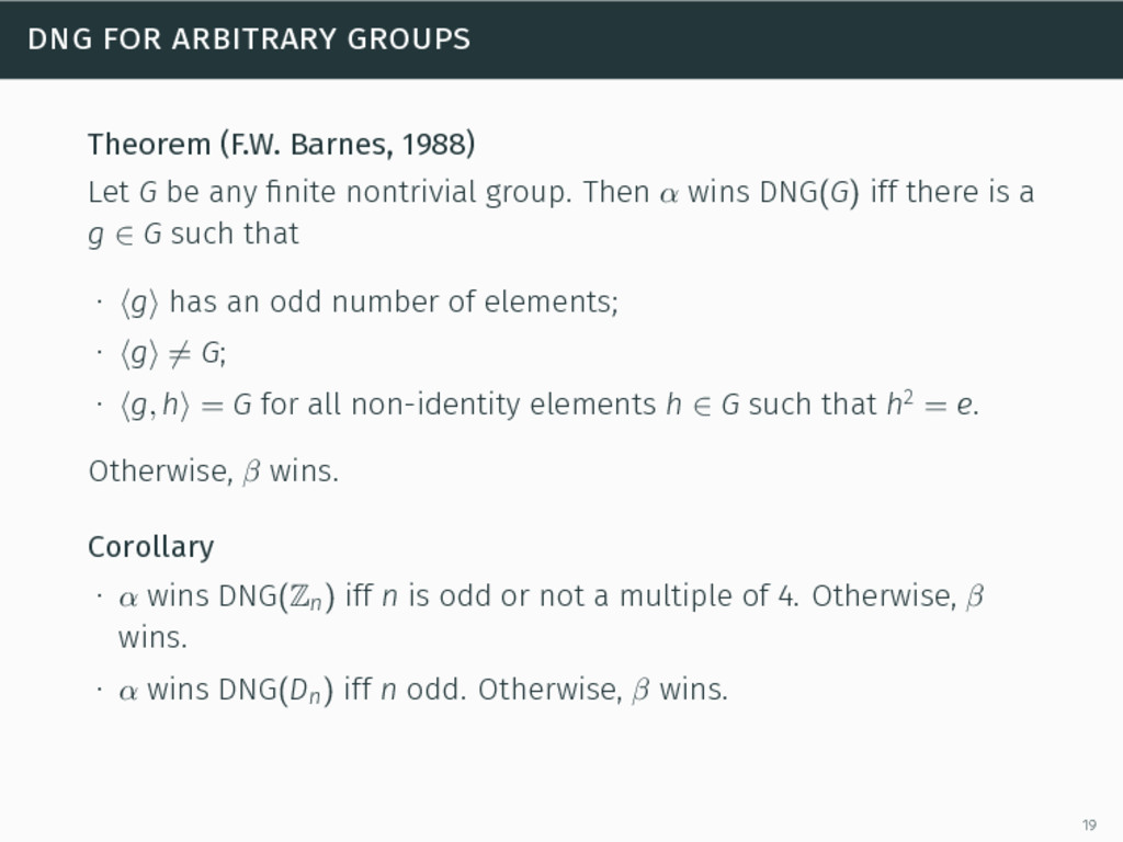 dng for arbitrary groups Theorem (F.W. Barnes, ...