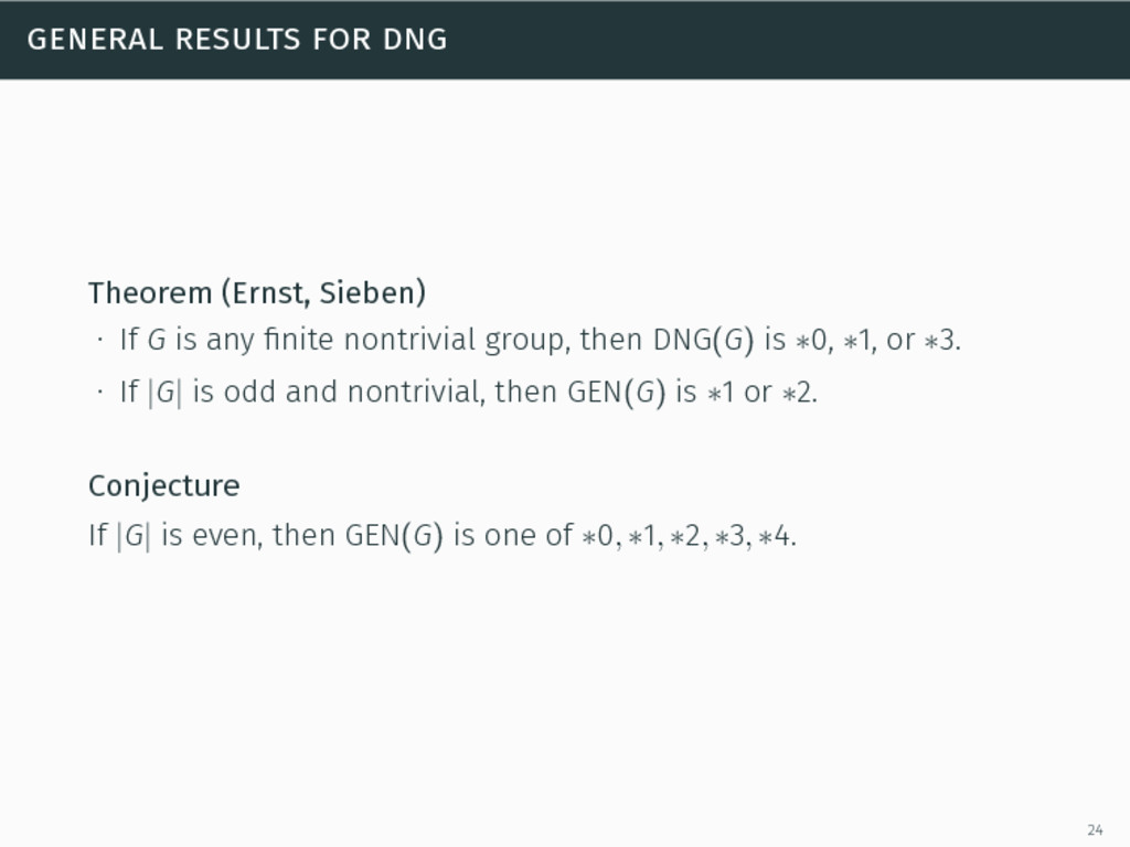 general results for dng Theorem (Ernst, Sieben)...