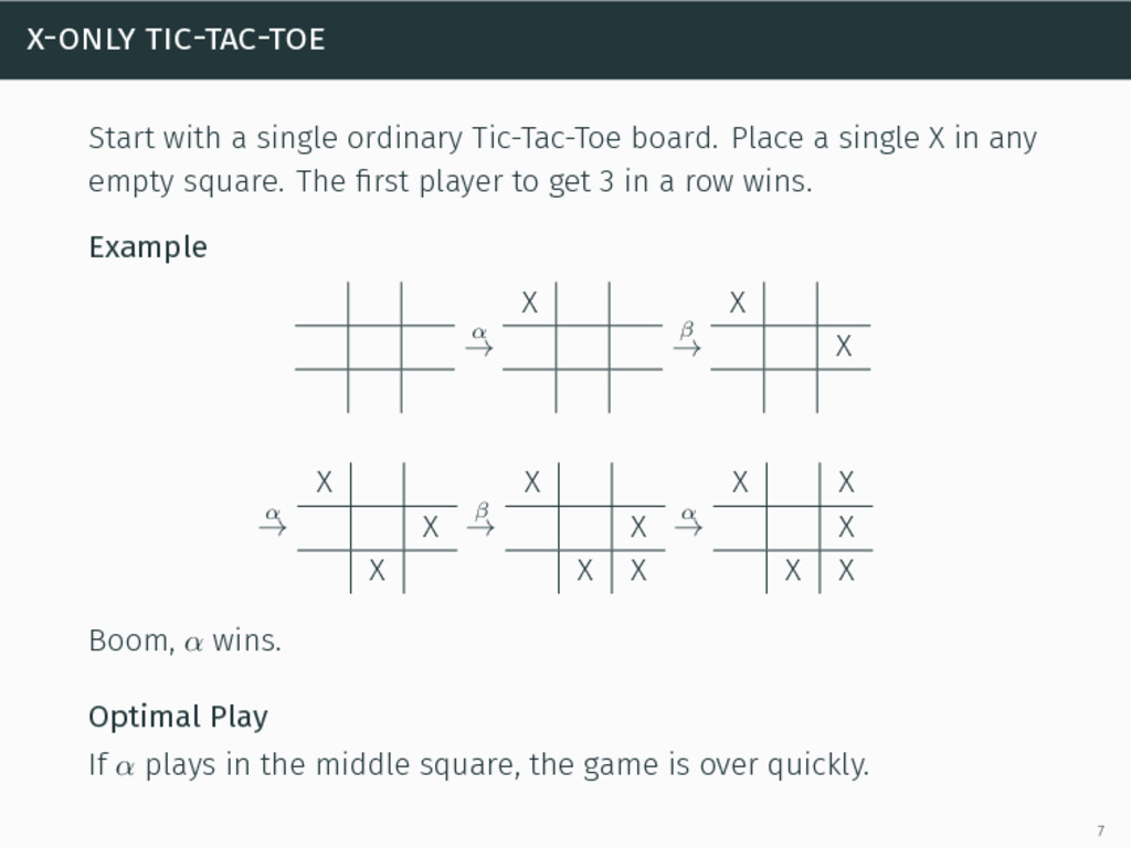 x-only tic-tac-toe Start with a single ordinary...