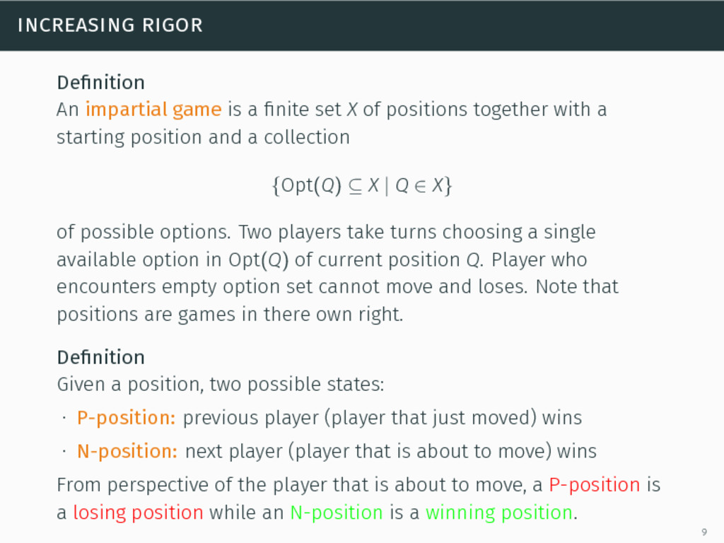 increasing rigor Definition An impartial game is...