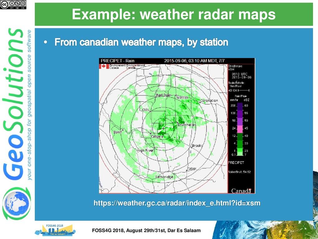 Example: weather radar maps https://weather.gc....