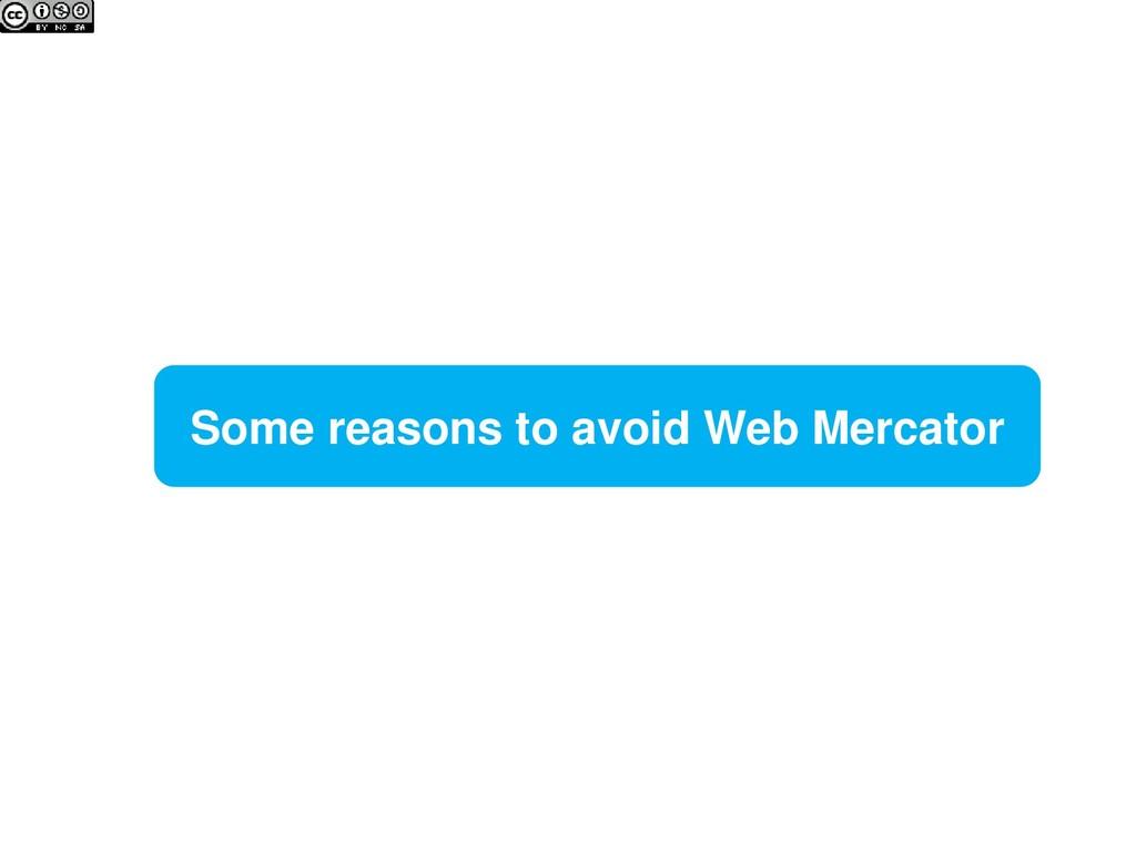 Some reasons to avoid Web Mercator