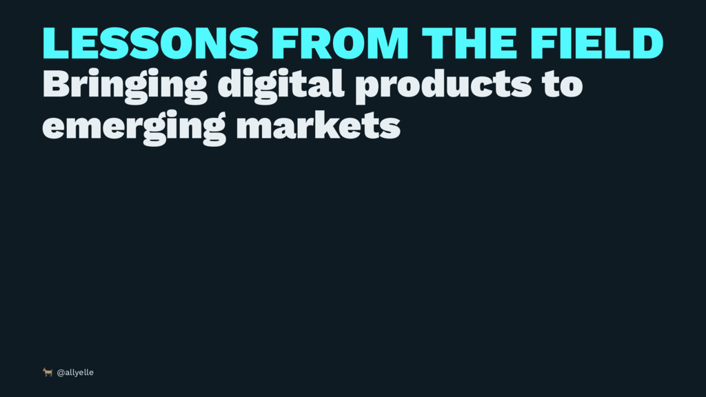 LESSONS FROM THE FIELD Bringing digital product...