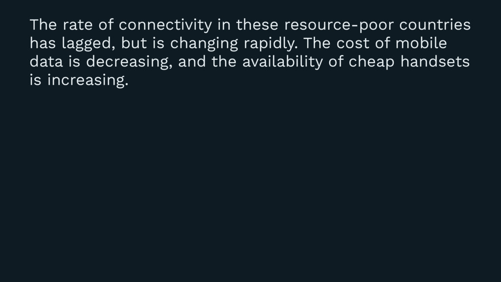 The rate of connectivity in these resource-poor...