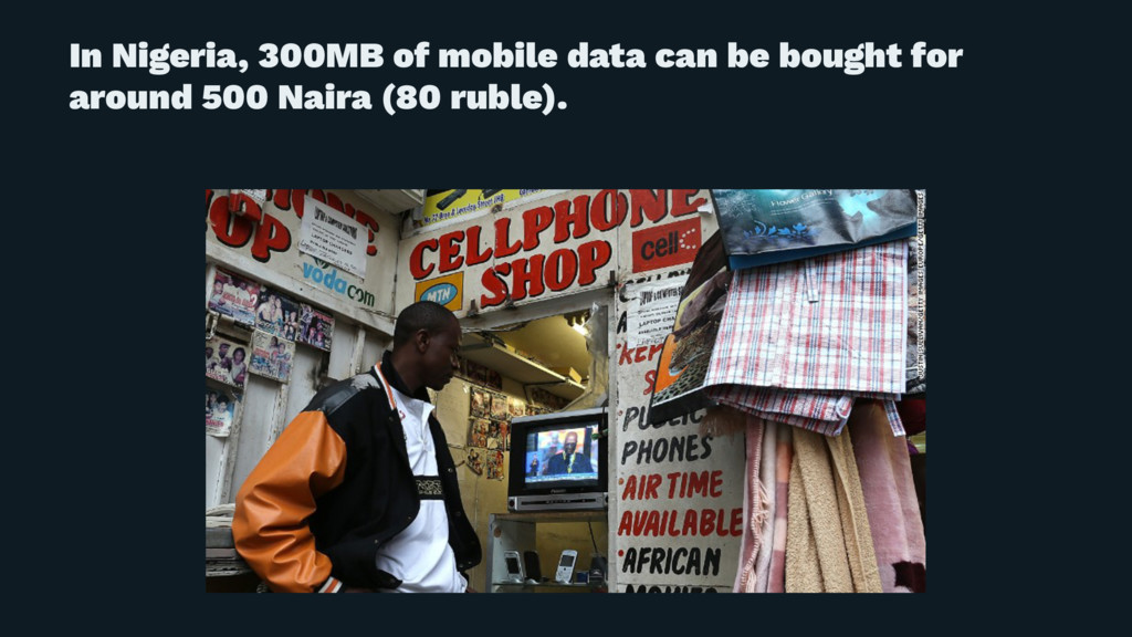 In Nigeria, 300MB of mobile data can be bought ...
