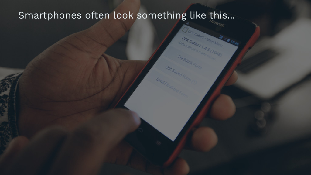 Smartphones often look something like this...