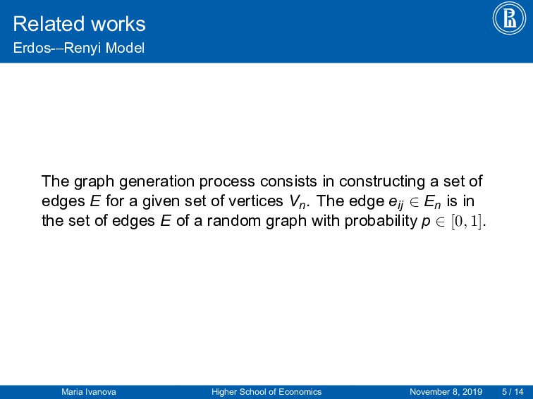 Related works Erdos-–Renyi Model The graph gene...