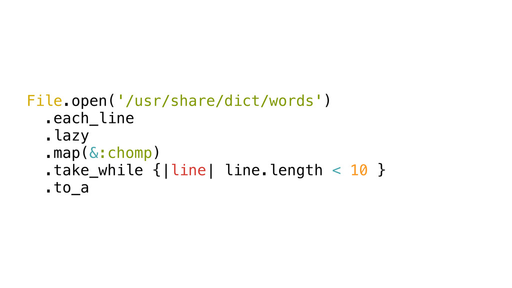 File.open('/usr/share/dict/words') .each_line ....