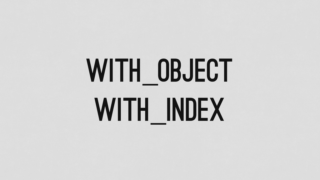 with_object with_index