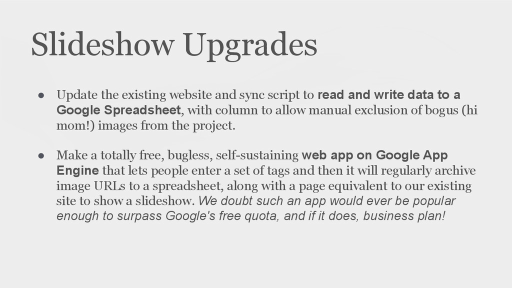 Slideshow Upgrades ! ● Update the existing webs...