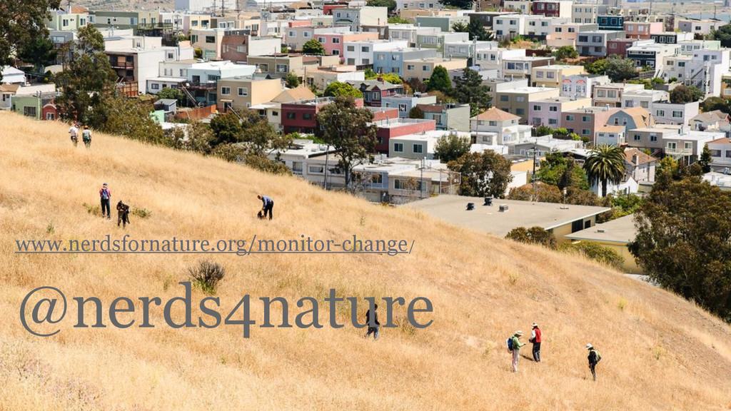 www.nerdsfornature.org/monitor-change/ ! @nerds...