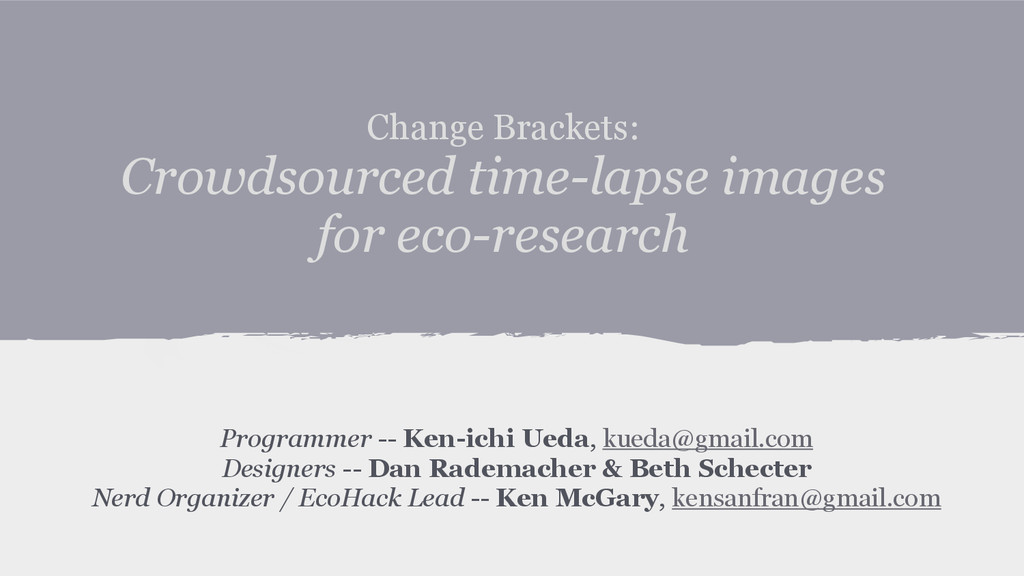 Change Brackets: Crowdsourced time-lapse images...
