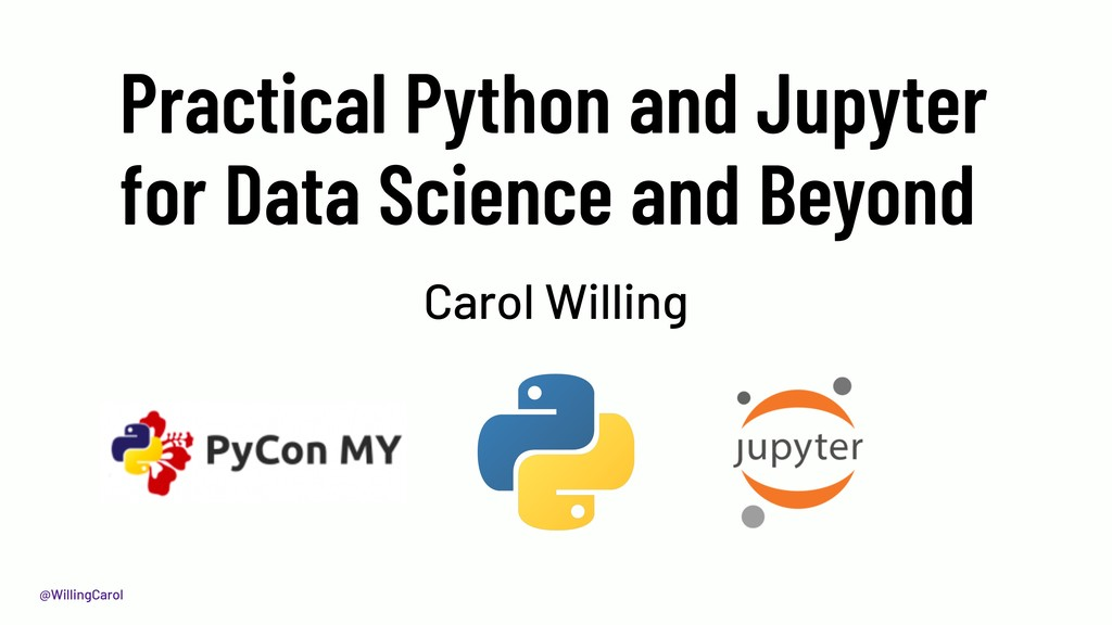 @WillingCarol Practical Python and Jupyter for ...