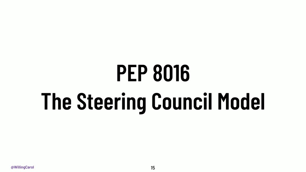 @WillingCarol PEP 8016 The Steering Council Mod...
