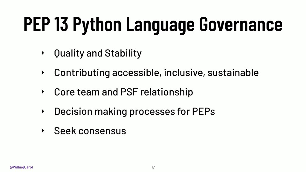 @WillingCarol PEP 13 Python Language Governance...