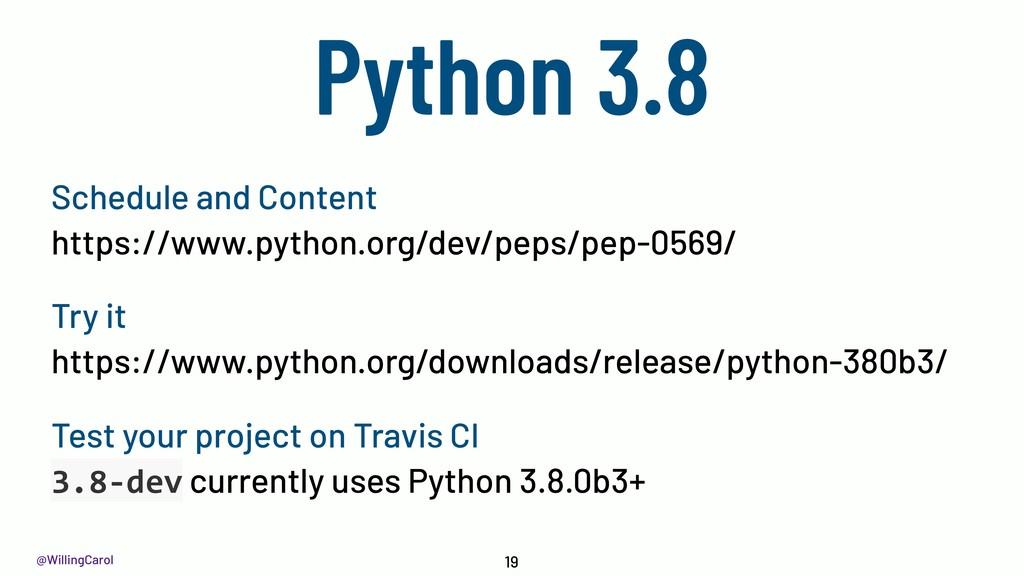 @WillingCarol Python 3.8 19 https://www.python....