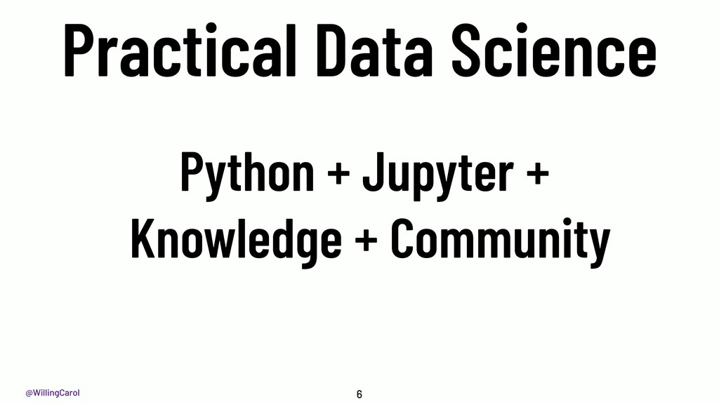 @WillingCarol 6 Practical Data Science Python +...