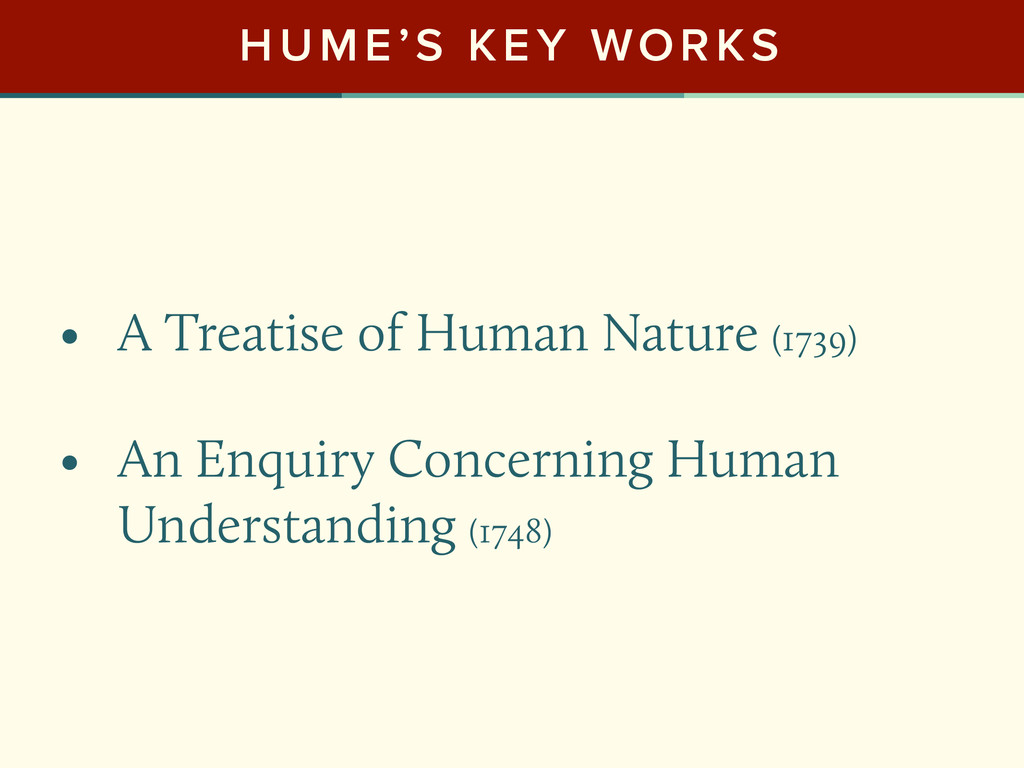 HUME'S KEY WORKS • A Treatise of Human Nature (...